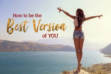 How to be the best version of you